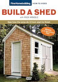Fine Homebuilding Amazon Com Fine Homebuilding How To Video Series Build A Shed