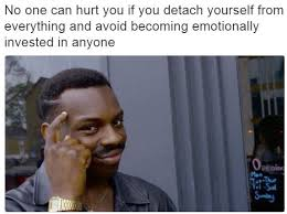 Hurt Meme - loxvatos no one can hurt you if you detach yourself from