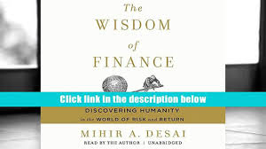 read the wisdom of finance discovering humanity in the world of