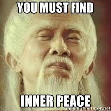 Inner Peace Meme - you must find inner peace chicken licken inner peace meme generator