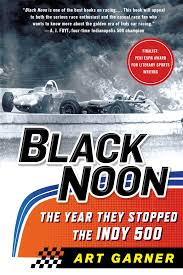 black noon the year they stopped the indy 500 art garner