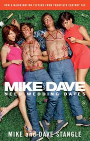 Dave Barnes What We Want What We Get Mike And Dave Need Wedding Dates Book By Mike Stangle Dave