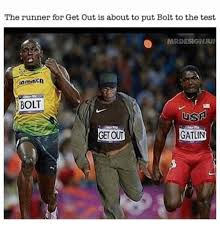 Runner Meme - the runner for get out is about to put bolt to the test nardesignum