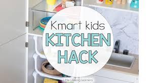kmart furniture kitchen kmart kitchen hack for kids little lifelong learners