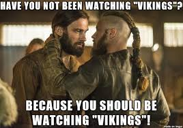 Vikings Meme - vikings on the history channel is worth watching meme on imgur