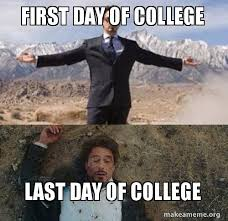 First Day Of College Meme - first day of college last day of college make a meme