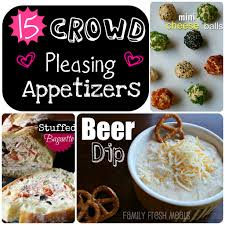 15 easy crowd pleasing appetizers family fresh meals