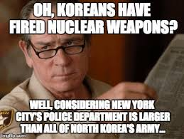 Tommy Lee Jones Meme - if koreans try to pull anything they stand no chance imgflip