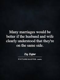 marriage advice quotes many marriages would be better if the husband and clearly