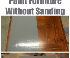 painting furniture without sanding lummy two ways to paint laminate furniture ways to paint laminate