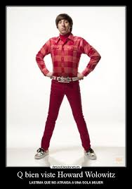 Howard Wolowitz Meme - q bien viste howard wolowitz desmotivaciones