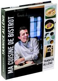 livre cuisine bistrot livre ma cuisine de bistrot par yannick alléno matfer
