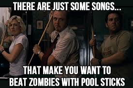 Shaun Of The Dead Meme - don t stop me now my very favorite from queen and the best scene