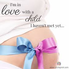 Love A Child Quotes by I U0027m In Love With A Child I Haven U0027t Met Yet Awesome Quotes