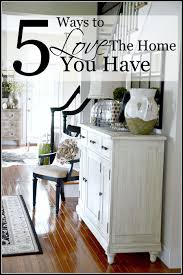 home design love blog 5 ways to love the home you have stonegable
