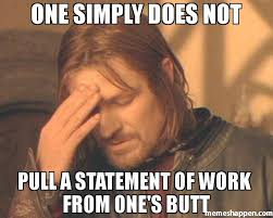 One Simply Does Not Meme - one simply does not pull a statement of work from one s butt meme