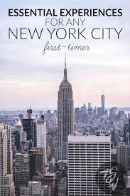 essential experiences for a new york city timer city travel