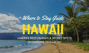 where to stay in hawaii the best places to go in hawaii
