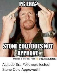 Approved Meme - pg era stone cold does not approve memes funny plcs frabzcom