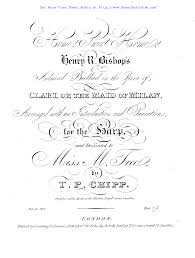 the sweethome sheets free sheet music for home sweet home bishop henry rowley by