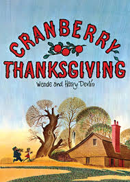 childrens thanksgiving books cranberry thanksgiving by wende devlin