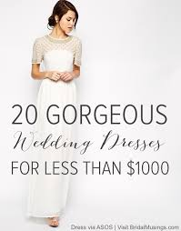 wedding dresses for less 20 gorgeous wedding dresses 1000