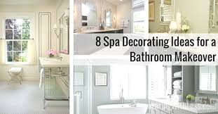 8 spa decorating ideas for a bathroom makeover jpg
