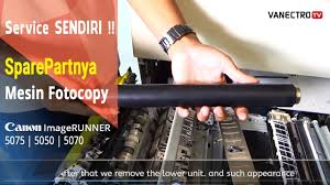 Mesin Fotokopi Rusak cara gang ganti roll pemanas lower pada mesin fotocopy canon