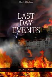 last day events g white writings