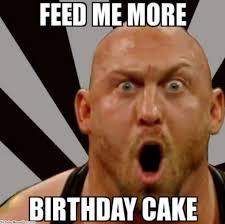 Feed Me Meme - me more birthday cake funny meme pics