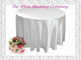 Wedding Table Clothes 10 Satin 108 U0027 Cheap White Wedding Table Cloths Round Wedding