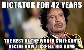 Gaddafi Meme - gadafi gaddafi qaddafi معمر محمد أبو منيار القذافي muʿammar