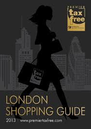 premier tax free london shopping guide 2013 by fintrax issuu