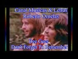 bee gees don u0027t forget to remember musicas u0026 letras roberto ornelas