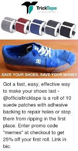 I Make Shoes Meme - trick tape all grip no rip save your shoes save your money got a