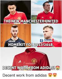 Funny Man Utd Memes - the new manchester united r e a l ibrahim tfoll football homekit