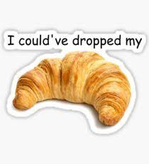Croissant Meme - croissant sticker words pinterest croissant memes and meme