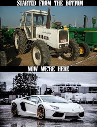 Tractor Meme - you may be able to drive a tractor but you will never be able to