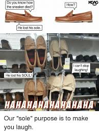 Sneaker Meme - mgag do you know how the sneaker died how he lost his sole i can t