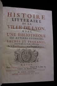 cr it lyonnais si e social histoire littéraire de la ville de lyon avec une bibliothèque des