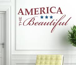 inspirational quotes and wall words tweetheartwallart america the beautiful vinyl wall decal