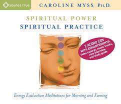 spiritual power spiritual practice caroline myss 9781564557971