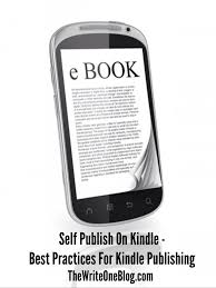 how to self publish on kindle the write one blog
