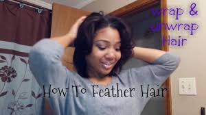 feathered front of hair how i wrap unwrap my hair w curls how to get feathered hair