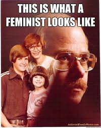 This Is What A Feminist Looks Like Meme - this is what a feminist looks like vengeance dad quickmeme