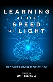 At The Speed Of Light Learning At The Speed Of Light How Online Education Got To Now