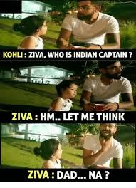 Indian Dad Meme - kohli ziva who is indian captain ziva hm let me think ziva dad