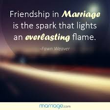 Marriage Quotes For Him Quotes About Friendship In Marriage Friendship Quotes N Greetings