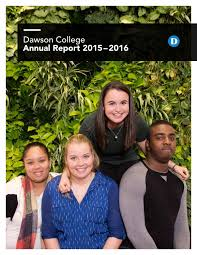 annual report 2015 2016 by dawson college issuu