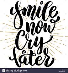 smile now cry later motivation lettering quote design